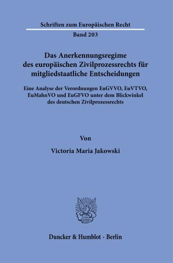 Cover: Das Anerkennungsregime des europäischen Zivilprozessrechts für mitgliedstaatliche Entscheidungen