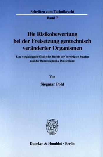 Cover: Die Risikobewertung bei der Freisetzung gentechnisch veränderter Organismen