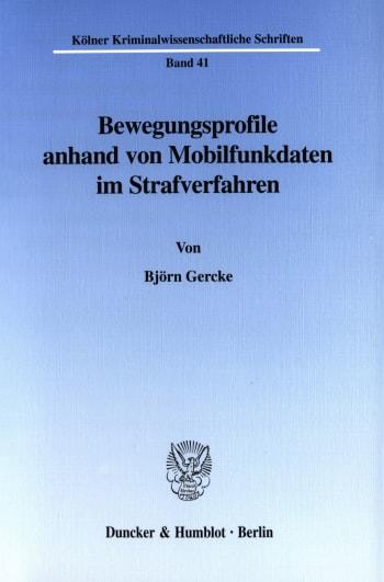 Cover: Bewegungsprofile anhand von Mobilfunkdaten im Strafverfahren