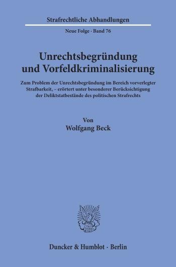 Cover: Unrechtsbegründung und Vorfeldkriminalisierung
