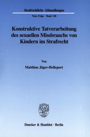 Cover: Konstruktive Tatverarbeitung des sexuellen Missbrauchs von Kindern im Strafrecht