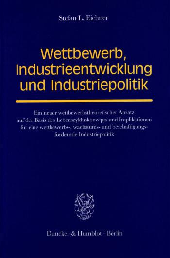 Cover: Wettbewerb, Industrieentwicklung und Industriepolitik