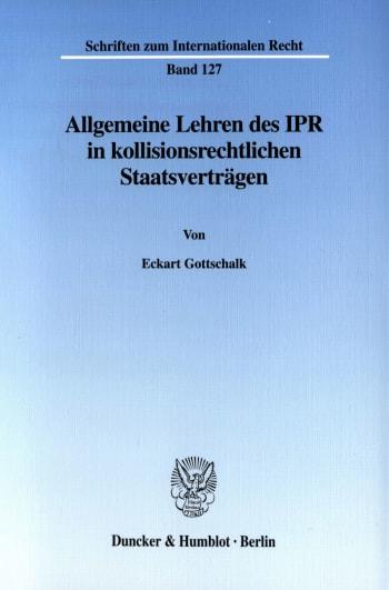 Cover: Allgemeine Lehren des IPR in kollisionsrechtlichen Staatsverträgen