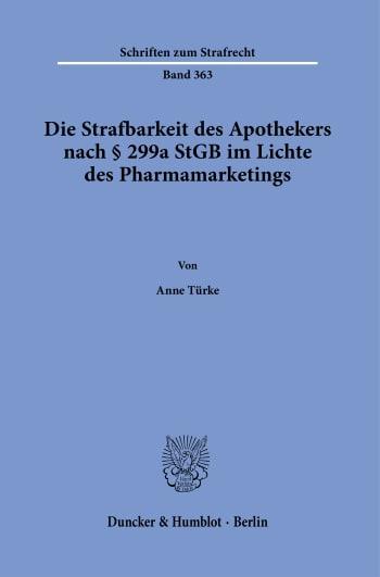 Cover: Die Strafbarkeit des Apothekers nach § 299a StGB im Lichte des Pharmamarketings