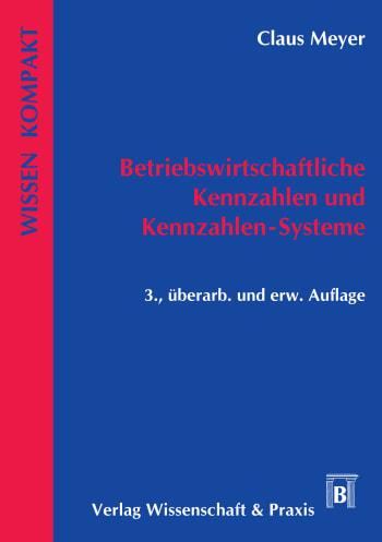 Cover: Betriebswirtschaftliche Kennzahlen und Kennzahlen-Systeme