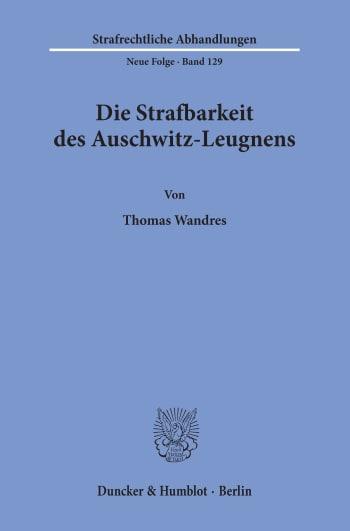 Cover: Die Strafbarkeit des Auschwitz-Leugnens