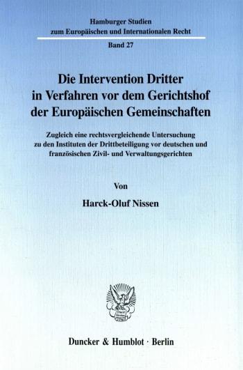 Cover: Die Intervention Dritter in Verfahren vor dem Gerichtshof der Europäischen Gemeinschaften