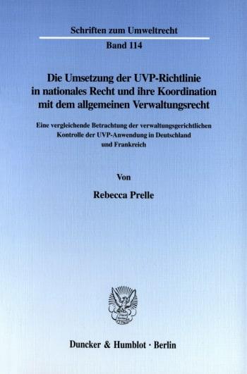 Cover: Die Umsetzung der UVP-Richtlinie in nationales Recht und ihre Koordination mit dem allgemeinen Verwaltungsrecht