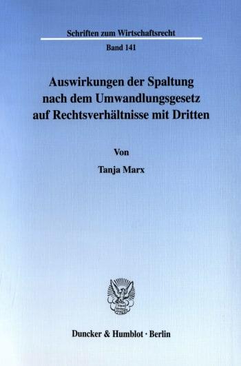 Cover: Auswirkungen der Spaltung nach dem Umwandlungsgesetz auf Rechtsverhältnisse mit Dritten