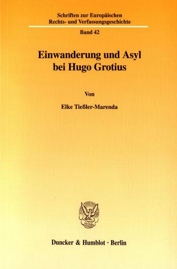 Cover: Einwanderung und Asyl bei Hugo Grotius