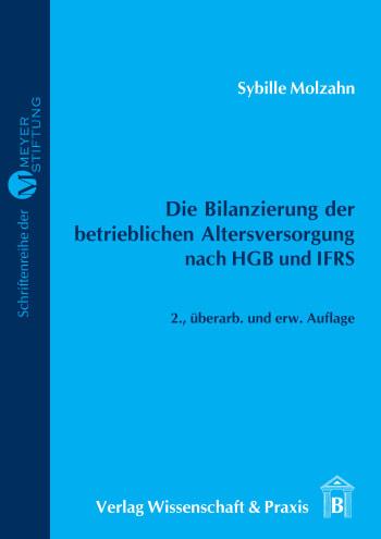 Cover: Die Bilanzierung der betrieblichen Altersversorgung nach HGB und IFRS