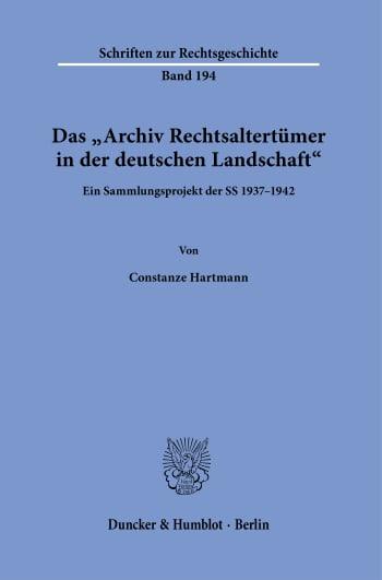 Cover: Das »Archiv Rechtsaltertümer in der deutschen Landschaft«