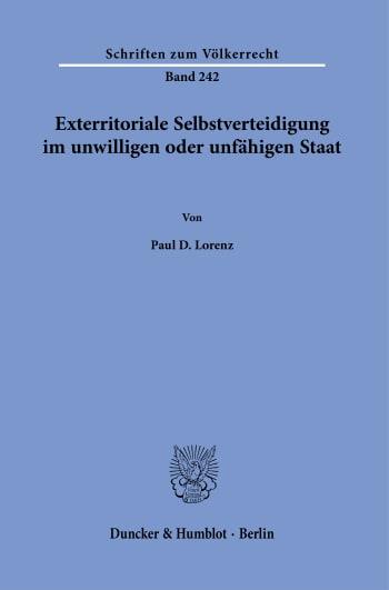 Cover: Exterritoriale Selbstverteidigung im unwilligen oder unfähigen Staat