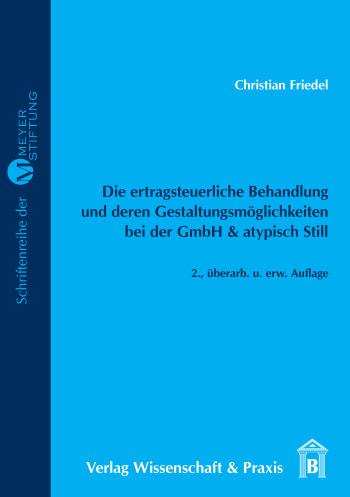 Cover: Die ertragsteuerliche Behandlung und deren Gestaltungsmöglichkeiten bei der GmbH & atypisch Still
