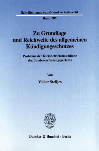 Cover: Zu Grundlage und Reichweite des allgemeinen Kündigungsschutzes
