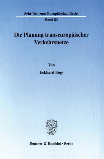 Cover: Die Planung transeuropäischer Verkehrsnetze
