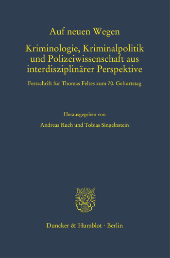 Cover: Auf neuen Wegen. Kriminologie, Kriminalpolitik und Polizeiwissenschaft aus interdisziplinärer Perspektive