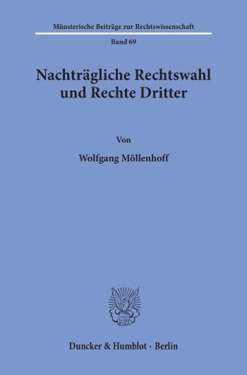 Cover: Nachträgliche Rechtswahl und Rechte Dritter