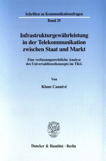 Cover: Infrastrukturgewährleistung in der Telekommunikation zwischen Staat und Markt