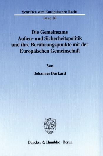 Cover: Die Gemeinsame Außen- und Sicherheitspolitik und ihre Berührungspunkte mit der Europäischen Gemeinschaft