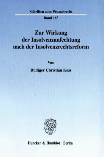 Cover: Zur Wirkung der Insolvenzanfechtung nach der Insolvenzrechtsreform