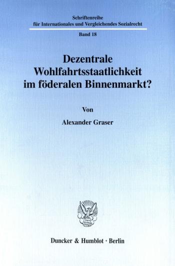 Cover: Dezentrale Wohlfahrtsstaatlichkeit im föderalen Binnenmarkt?