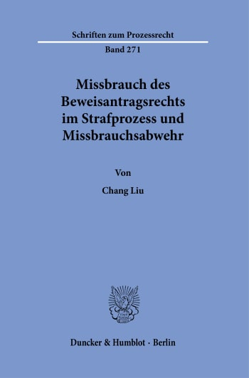 Cover: Missbrauch des Beweisantragsrechts im Strafprozess und Missbrauchsabwehr