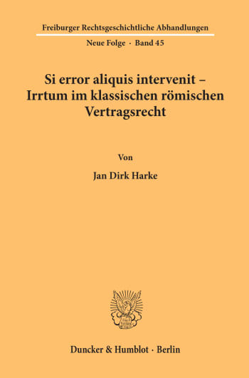 Cover: Si error aliquis intervenit – Irrtum im klassischen römischen Vertragsrecht