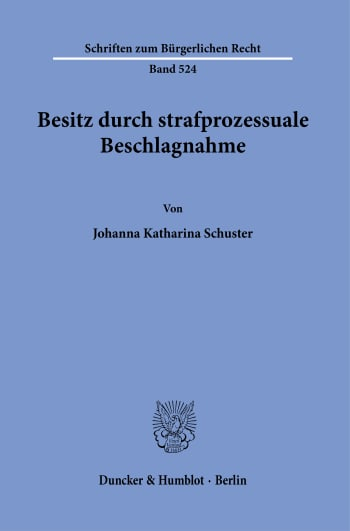 Cover: Besitz durch strafprozessuale Beschlagnahme