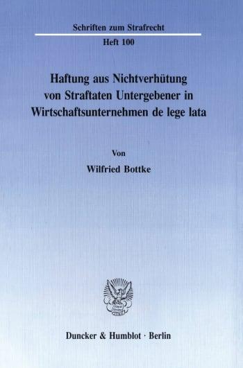 Cover: Haftung aus Nichtverhütung von Straftaten Untergebener in Wirtschaftsunternehmen de lege lata