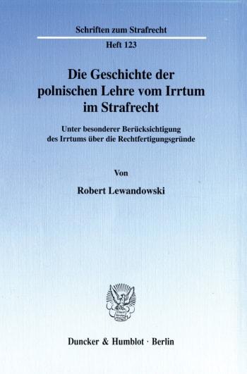 Cover: Die Geschichte der polnischen Lehre vom Irrtum im Strafrecht
