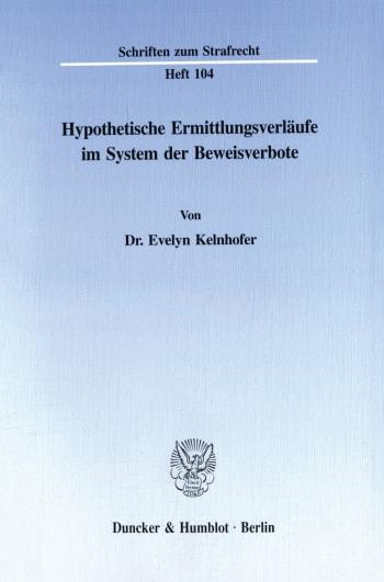 Cover: Hypothetische Ermittlungsverläufe im System der Beweisverbote