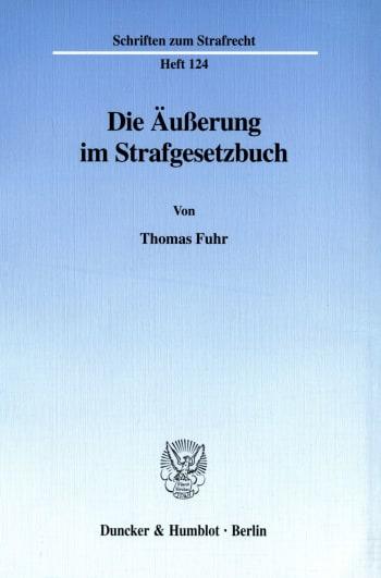 Cover: Die Äußerung im Strafgesetzbuch