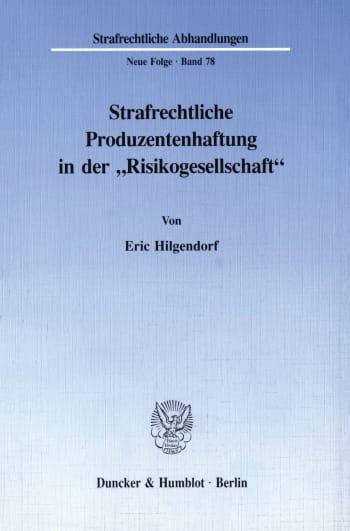 """Cover: Strafrechtliche Produzentenhaftung in der """"Risikogesellschaft"""""""