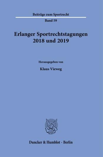 Cover: Erlanger Sportrechtstagungen 2018 und 2019