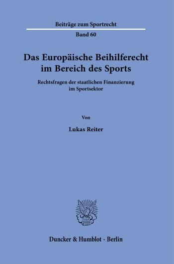 Cover: Das Europäische Beihilferecht im Bereich des Sports