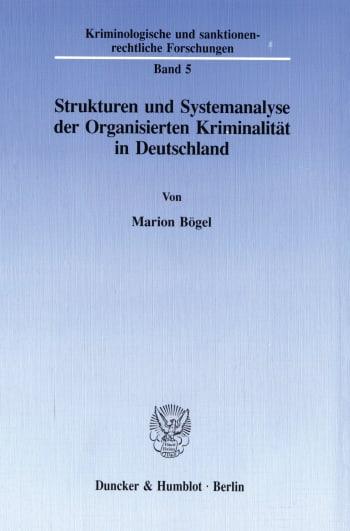 Cover: Strukturen und Systemanalyse der Organisierten Kriminalität in Deutschland