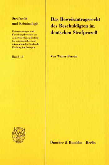 Cover: Das Beweisantragsrecht des Beschuldigten im deutschen Strafprozeß
