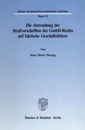 Cover: Die Anwendung der Strafvorschriften des GmbH-Rechts auf faktische Geschäftsführer