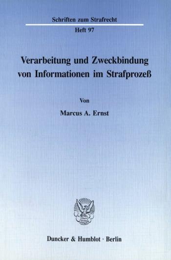 Cover: Verarbeitung und Zweckbindung von Informationen im Strafprozeß