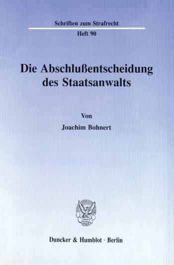 Cover: Die Abschlußentscheidung des Staatsanwalts