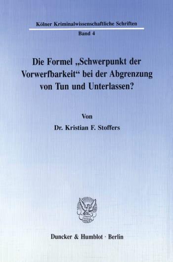 """Cover: Die Formel """"Schwerpunkt der Vorwerfbarkeit"""" bei der Abgrenzung von Tun und Unterlassen?"""