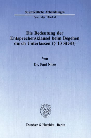 Cover: Die Bedeutung der Entsprechensklausel beim Begehen durch Unterlassen (§ 13 StGB)