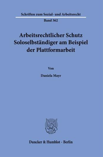 Cover: Arbeitsrechtlicher Schutz Soloselbständiger am Beispiel der Plattformarbeit