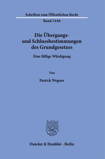 Cover: Die Übergangs- und Schlussbestimmungen des Grundgesetzes