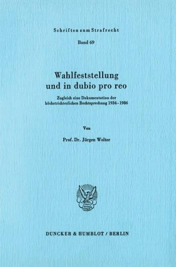Cover: Wahlfeststellung und in dubio pro reo