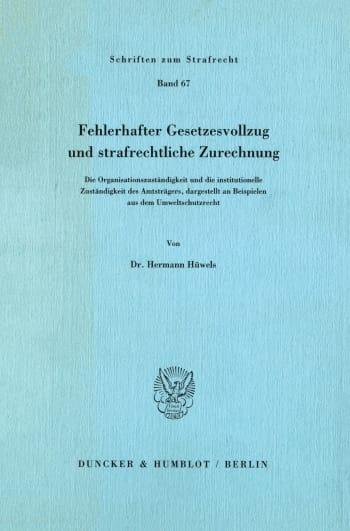 Cover: Fehlerhafter Gesetzesvollzug und strafrechtliche Zurechnung
