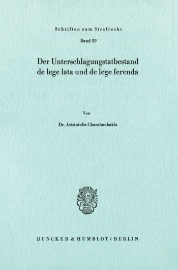 Cover: Der Unterschlagungstatbestand de lege lata und de lege ferenda