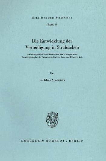 Cover: Die Entwicklung der Verteidigung in Strafsachen