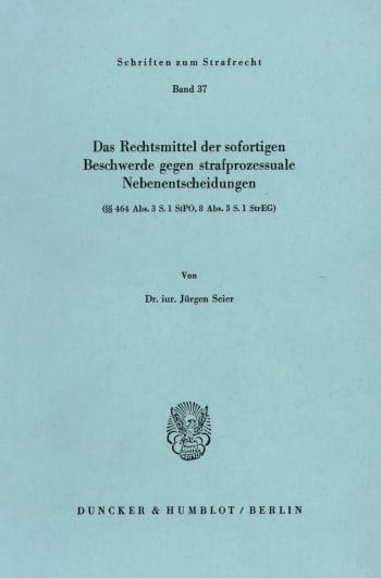 Cover: Das Rechtsmittel der sofortigen Beschwerde gegen strafprozessuale Nebenentscheidungen